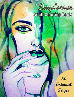 Daydream Adult Coloring Book: 50 Original Coloring Page (Amazing Coloring Book for Teens and Adults ) Cover Image