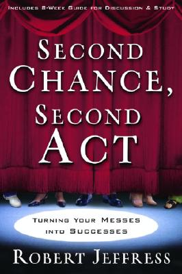 Second Chance, Second ACT: Turning Your Messes Into Successes Cover Image