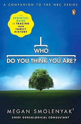 Who Do You Think You Are?: The Essential Guide to Tracing Your Family History Cover Image