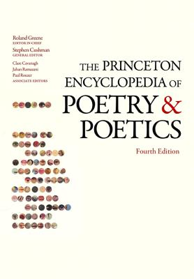 The Princeton Encyclopedia of Poetry and Poetics Cover Image