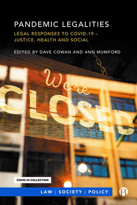 Pandemic Legalities: Legal Responses to Covid-19 - Justice and Social Responsibility Cover Image