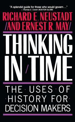 Thinking in Time: The Uses of History for Decision Makers Cover Image