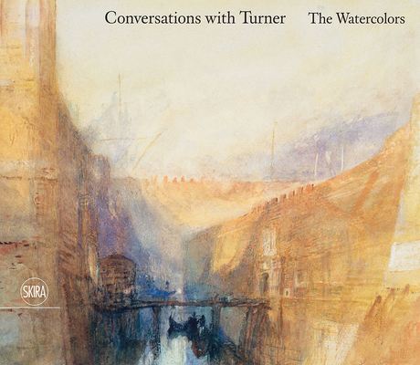 Conversations with Turner: The Watercolors Cover Image