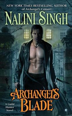 Archangel's Blade (A Guild Hunter Novel #4) Cover Image