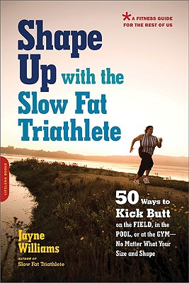 Cover for Shape Up with the Slow Fat Triathlete