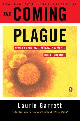 The Coming Plague: Newly Emerging Diseases in a World Out of Balance Cover Image