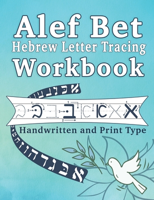 Alef Bet Hebrew Letter Tracing Workbook: Learn the Jewish Alphabet, Handwritten and Print type for beginners Cover Image