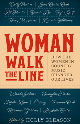 Woman Walk the Line: How the Women in Country Music Changed Our Lives Cover Image