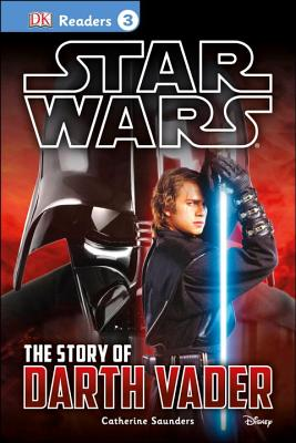 DK Readers L3: Star Wars: The Story of Darth Vader Cover Image