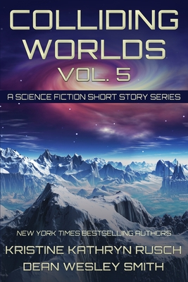 Colliding Worlds, Vol. 5: A Science Fiction Short Story Series Cover Image