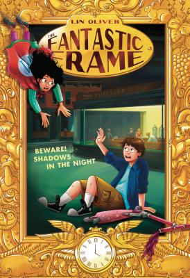 The Fantastic Frame: Beware! Shadows in the Night by Lin Oliver