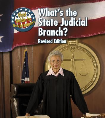 What's the State Judicial Branch? (First Guide to Government) Cover Image
