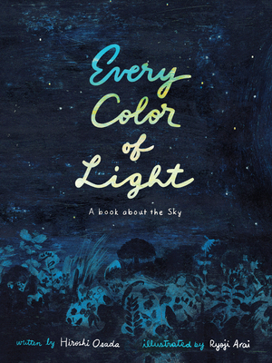 Every Color of Light: A Book about the Sky Cover Image