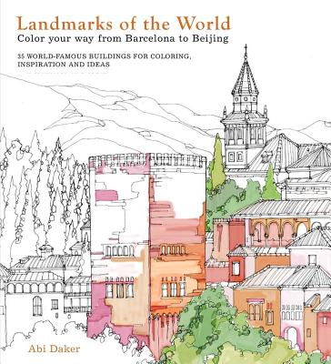Landmarks of the World: Color Your Way from Barcelona to Beijing Cover Image