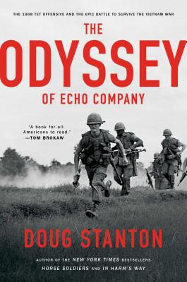 The Odyssey of Echo Company: The 1968 Tet Offensive and the Epic Battle to Survive the Vietnam War Cover Image