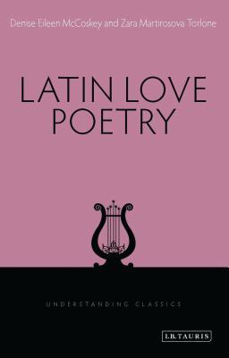 Latin Love Poetry (Understanding Classics) Cover Image
