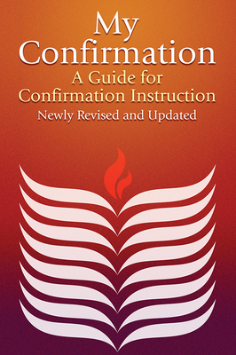 My Confirmation: A Guide for Confirmation Instruction (Revised) Cover Image