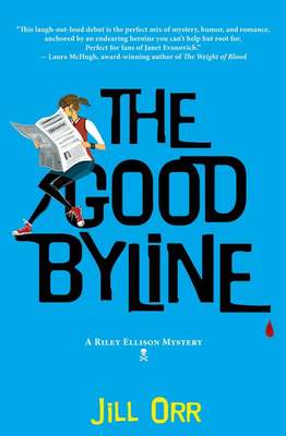 The Good Byline: A Riley Ellison Mystery (Riley Ellison Mysteries #1) Cover Image