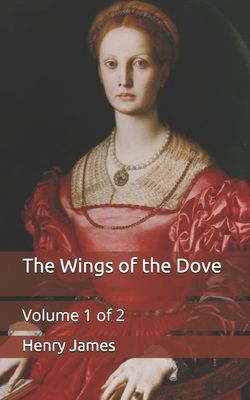 The Wings of the Dove: Volume 1 of 2 Cover Image