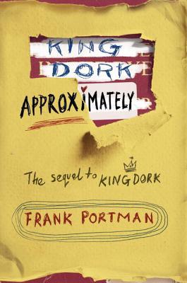King Dork Approximately (King Dork Series) Cover Image