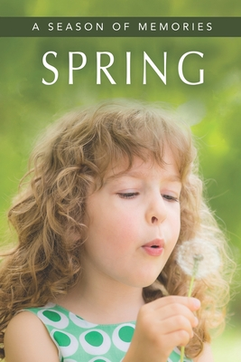 Spring (A Season of Memories): A Gift Book / Activity Book / Picture Book for Alzheimer's Patients and Seniors with Dementia Cover Image
