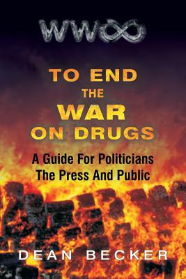 To End The War On Drugs, A Guide For Politicians, the Press and Public Cover Image