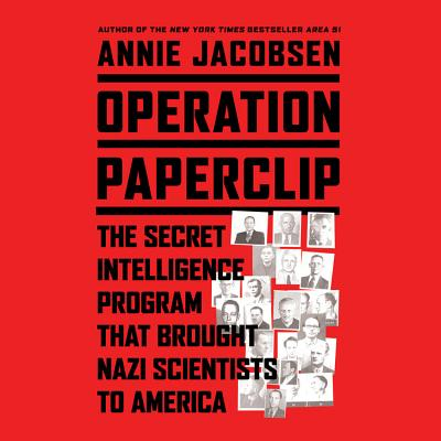 Operation Paperclip: The Secret Intelligence Program to Bring Naziscientists to America Cover Image