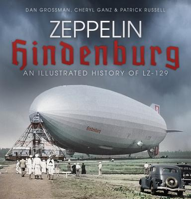 Zeppelin Hindenburg: An Illustrated History of LZ-129 Cover Image