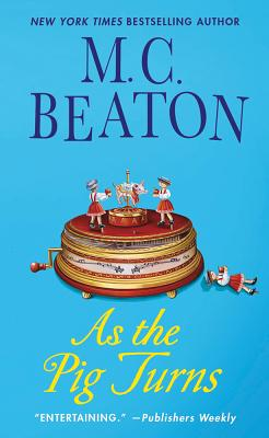 As the Pig Turns: An Agatha Raisin Mystery (Agatha Raisin Mysteries #22) Cover Image