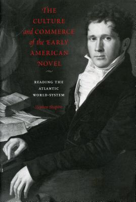 The Culture and Commerce of the Early American Novel Cover