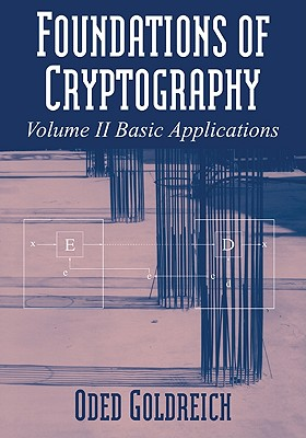 Foundations of Cryptography: Volume 2, Basic Applications Cover Image