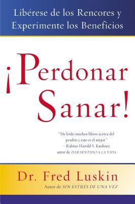 Perdonar Es Sanar!: Liberese de los Rencores y Experimente los Beneficios Cover Image