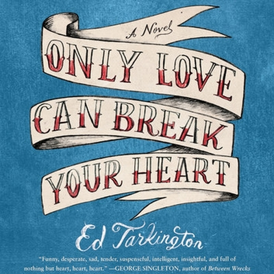 Only Love Can Break Your Heart Lib/E Cover Image