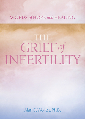 The Grief of Infertility (Words of Hope and Healing) Cover Image