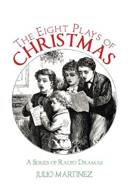 The Eight Plays of Christmas: A Series of Radio Dramas Cover Image