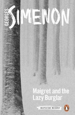 Maigret and the Lazy Burglar (Inspector Maigret #57) Cover Image