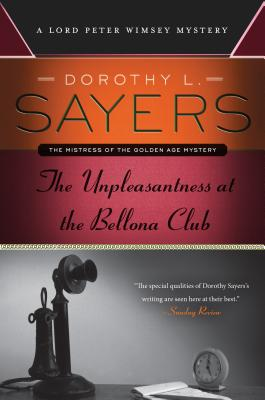 The Unpleasantness at the Bellona Club: A Lord Peter Wimsey Mystery Cover Image