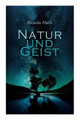 Natur und Geist: Als die Wurzeln des Lebens und der Kunst Cover Image