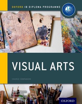 Ib Visual Arts Course Book: Oxford Ib Diploma Programme Cover Image