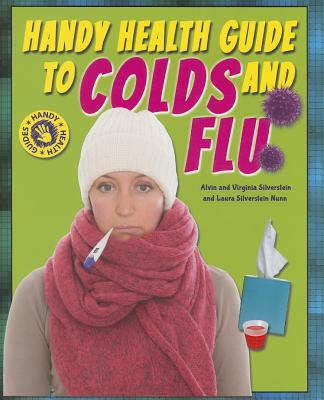 Handy Health Guide to Colds and Flu (Handy Health Guides) Cover Image