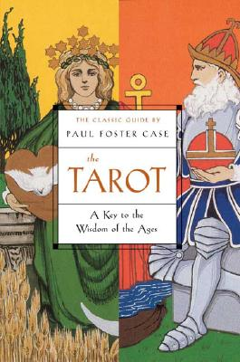 The Tarot: A Key to the Wisdom of the Ages Cover Image