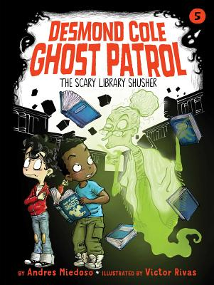 The Scary Library Shusher (Desmond Cole Ghost Patrol #5) Cover Image