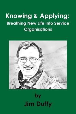 Knowing & Applying: Breathing New Life into Service Organisations Cover Image
