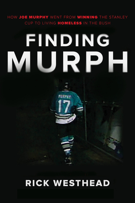 Finding Murph: How Joe Murphy Went From Winning a Championship to Living Homeless in the Bush Cover Image