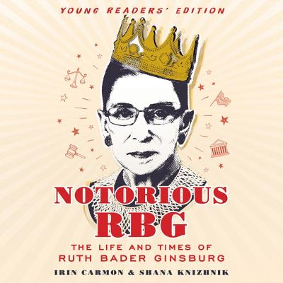 Notorious Rbg Young Readers' Edition Lib/E: The Life and Times of Ruth Bader Ginsburg Cover Image