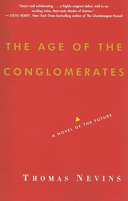 The Age of the Conglomerates: A Novel of the Future Cover Image