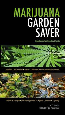 Marijuana Garden Saver: Handbook for Healthy Plants Cover Image