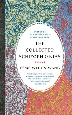 The Collected Schizophrenias: Essays cover