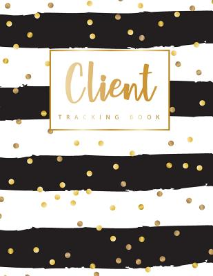 Client Tracking Book: Hairstylist Client Data Organizer Log Book with A - Z Alphabetical Tabs - Personal Client Record Book Customer Informa Cover Image