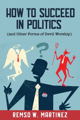 How to Succeed in Politics (and Other Forms of Devil Worship) Cover Image